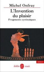 L'Invention du plaisir. Fragments cyrenaiques