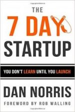 THE 7 DAY STARTUP. You Don't Learn Until You Launch