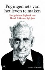 Attempts to Make Something of Life. The Secret Diary of Hendrik Groen, 83 1/4 Years Old