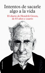 Groen_ATTEMPTS TO MAKE SOMETHING OF LIFE_Spain_Roca Editorial_March 2016