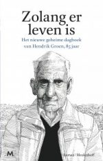 As Long As There Is Life. The New Secret Diary of Hendrik Groen, 85 Years Old