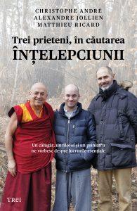 Allary_Ricard-Jollien-Andre_THREE FRIENDS IN SEARCH OF WISDOM_Romania_Editura Trei_May 2017