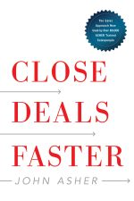 Close Deals Faster. The 15 Shortcuts of the Asher Sales Method