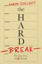 The Hard Break. The Case for the 24/6 Lifestyle