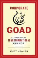 Corporate Goad. Case Studies in Transformational Change
