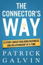 The Connector's Way. A Story About Building Business One Relationship at a Time