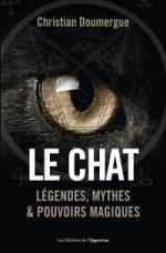 Le Chat : Légendes, mythes et pouvoirs magiques