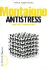 Montaigne Antistress. En 99 pilules philosophiques