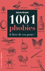 1001 phobies : le livre de vos peurs
