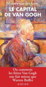Le Capital de Van Gogh, Ou comment les frères Van Gogh ont fait mieux que Warren Buffet