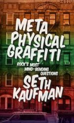 Metaphysical Graffiti: Rock's Most Mind-Bending Questions