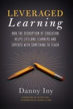 Leveraged Learning: The Age Of Opportunity For Lifelong Learners, And Experts With Something To Teach