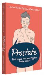 Prostate. Tout ce que vous avez toujours voulu savoir