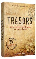 Trésors… Historiques, mythiques et légendaires