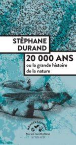 20 000 ans: Ou la grande histoire de la nature