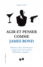 Agir & Penser comme James Bond