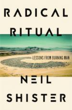 Radical Ritual. How Burning Man Changed the World