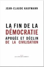 La Fin de la Démocratie: Apogée et Déclin de la Civilisation