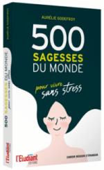 500 sagesses du monde pour vivre sans stress