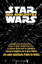 Star Wars 350 anecdotes