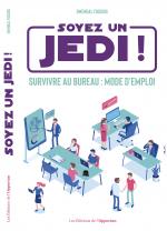 Soyez un Jedi ! Survivre au bureau mode d'emploi