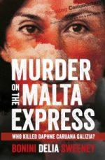 Murder on the Malta Express: Who Killed Daphne Caruana Galizia?