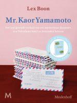 Mr. Kaor Yamamoto. Het intrigerende verhaal van een mysterieuze Japanner, een Volendams hotel en duizenden brieven