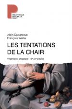 Les tentations de la chair. Virginité et chasteté, 16e – 21e siècles