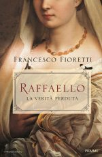 Raffaello. La veritá perduta