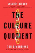 The Culture Quotient. Ten Dimensions of a High-Performance Culture