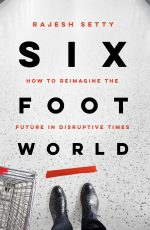 Six Foot World. How to Imagine the Future in Disruptive Times