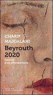 Beyrouth 2020. Journal d'un effondrement