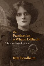 The Fascination of What's Difficult. A Life of Maud Gonne