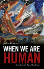 When We Are Human. Notes from the Age of Pandemics
