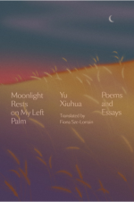Moonlight Rests on My Left Palm. Poems and Essays