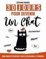 30 jours pour devenir un chat: Mon cahier d'exercices pour se découvrir & s'épanouir