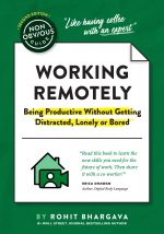 Non-Obvious Guide To Working Remotely. Being Productive Without Getting Distracted, Lonely or Bored