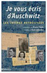 Je vous écris d'Auschwitz. Les lettres retrouvées