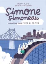 Simone Simoneau: Chronique d'une femme en politique