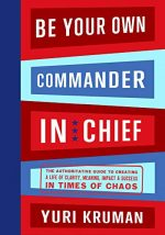 Be Your Own Commander-In-Chief
