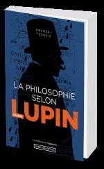 La Philosophie selon Arsène Lupin