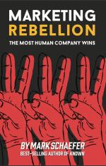 Marketing Rebellion. The Most Human Company Wins