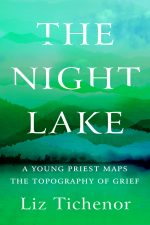 The Night Lake – A Young Priest Maps the Topography of Grief