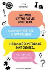 La Lumière n'attire pas les moustiques – 300 vérités surprenantes
