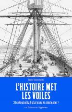 L'Histoire met les voiles – 30 évènements historiques en pleine mer !