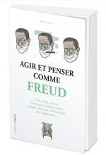 Agir et penser comme Freud