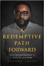 A Redemptive Path Forward. From Incarceration to a Life of Activism