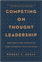 Competing on Thought Leadership. How Create B2B Companies Turn Expertise Into Revenue