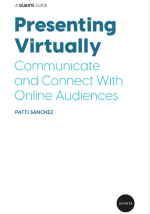 Presenting Virtually. Communicate and Connect with Online Audiences